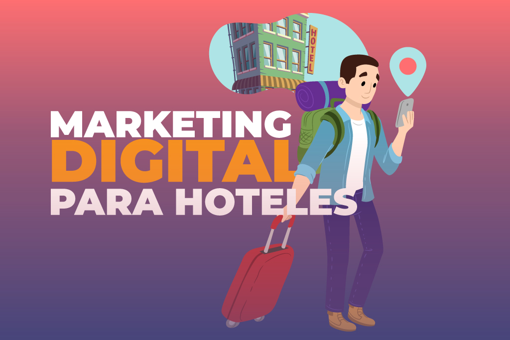 ¿Cómo crear una estrategia de marketing digital para hoteles?